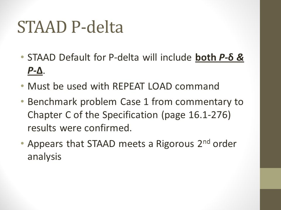 STAAD P-delta STAAD Default for P-delta will include both P-δ & P-Δ.