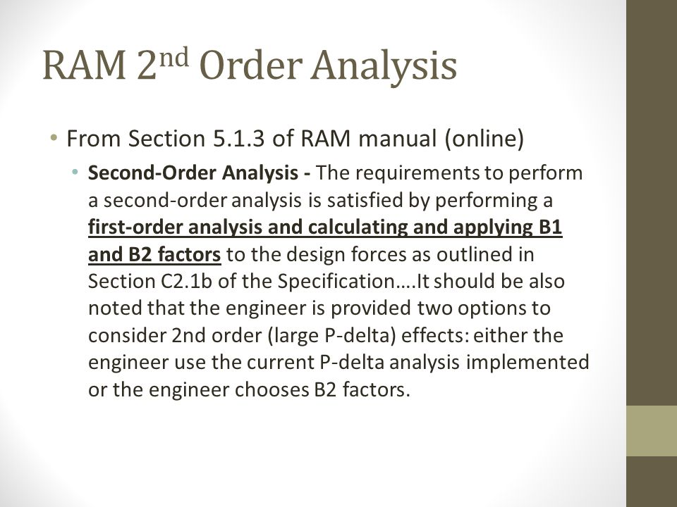 RAM 2nd Order Analysis From Section 5.1.3 of RAM manual (online)