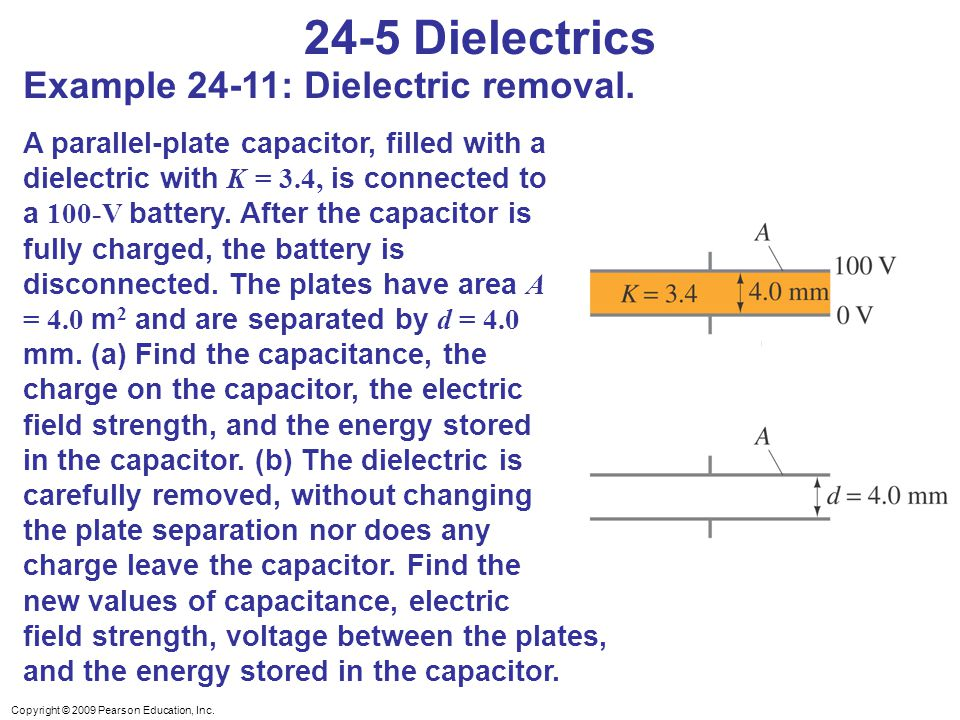 24-5 Dielectrics Example 24-11: Dielectric removal.