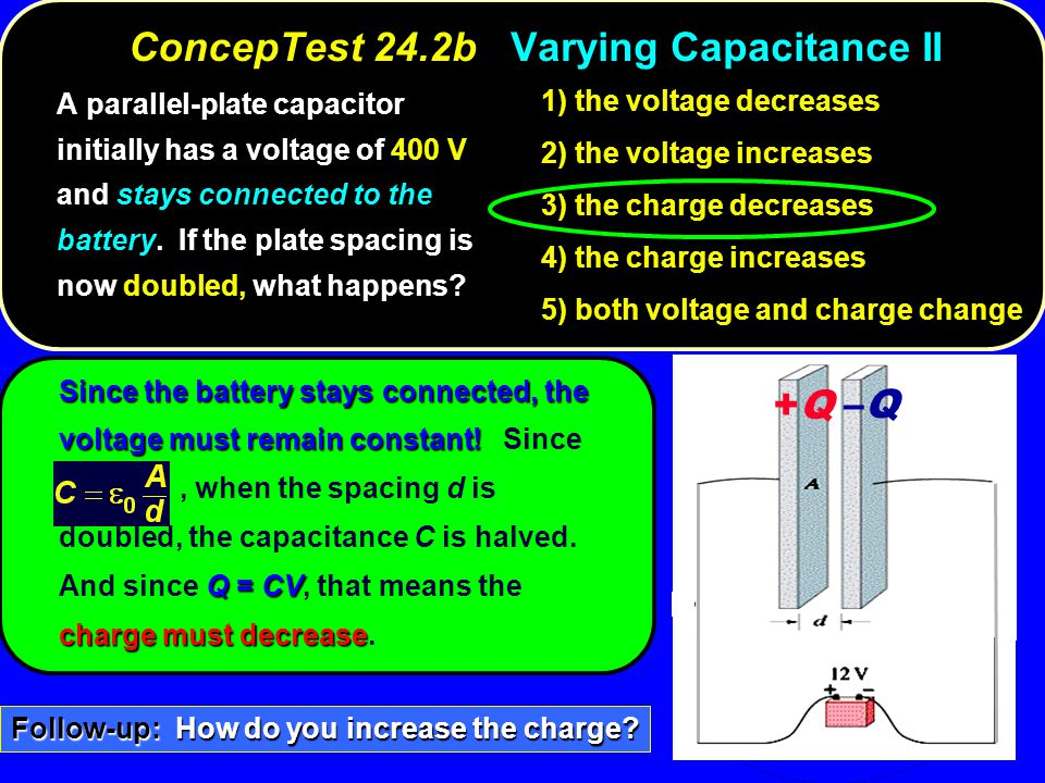 ConcepTest 24.2b Varying Capacitance II