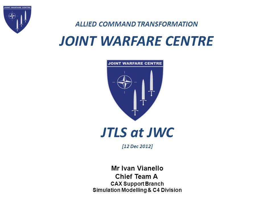 JTLS at JWC ALLIED COMMAND TRANSFORMATION JOINT WARFARE CENTRE