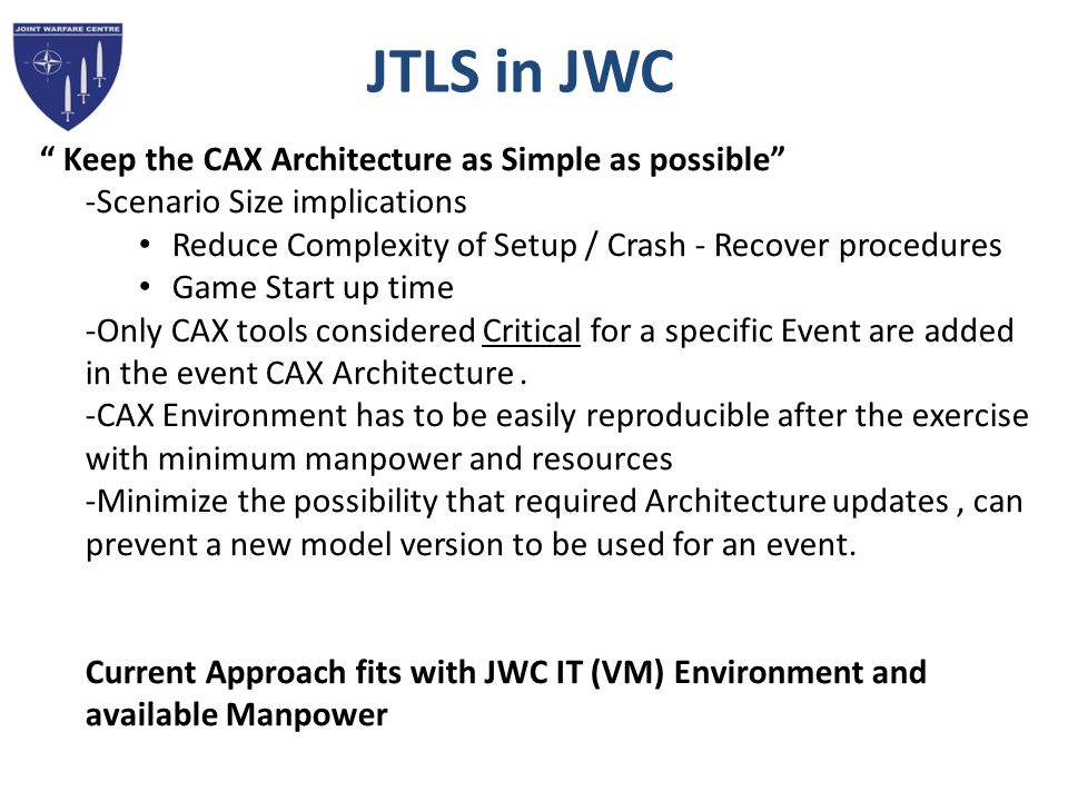 JTLS in JWC Keep the CAX Architecture as Simple as possible