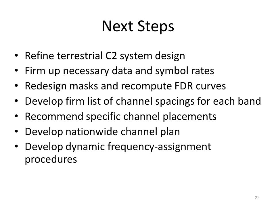 Next Steps Refine terrestrial C2 system design