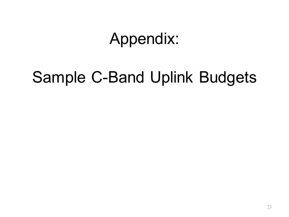 Appendix: Sample C-Band Uplink Budgets