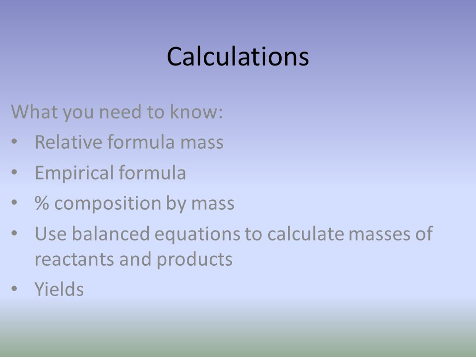 Calculations What you need to know: Relative formula mass