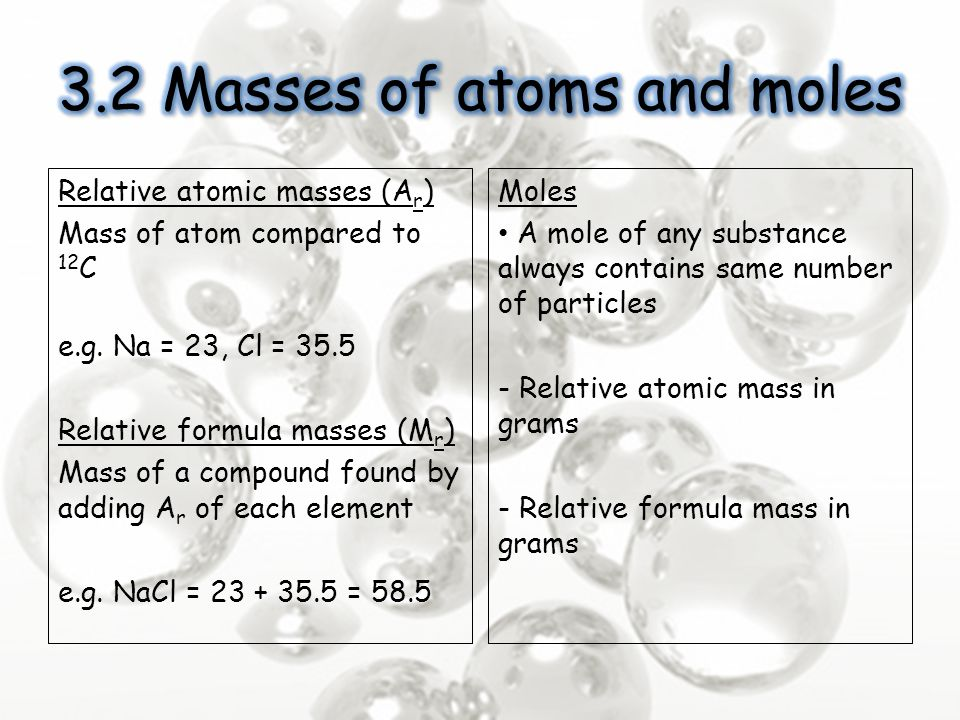 3.2 Masses of atoms and moles
