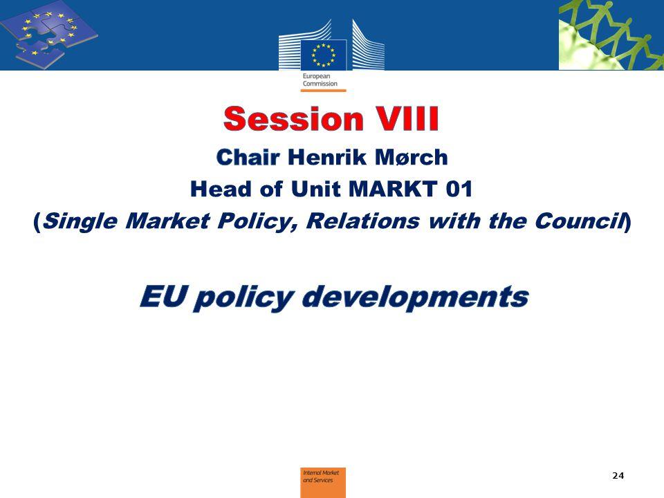 Session VIII EU policy developments Chair Henrik Mørch