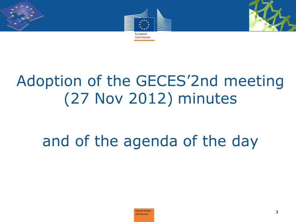 Adoption of the GECES'2nd meeting (27 Nov 2012) minutes and of the agenda of the day