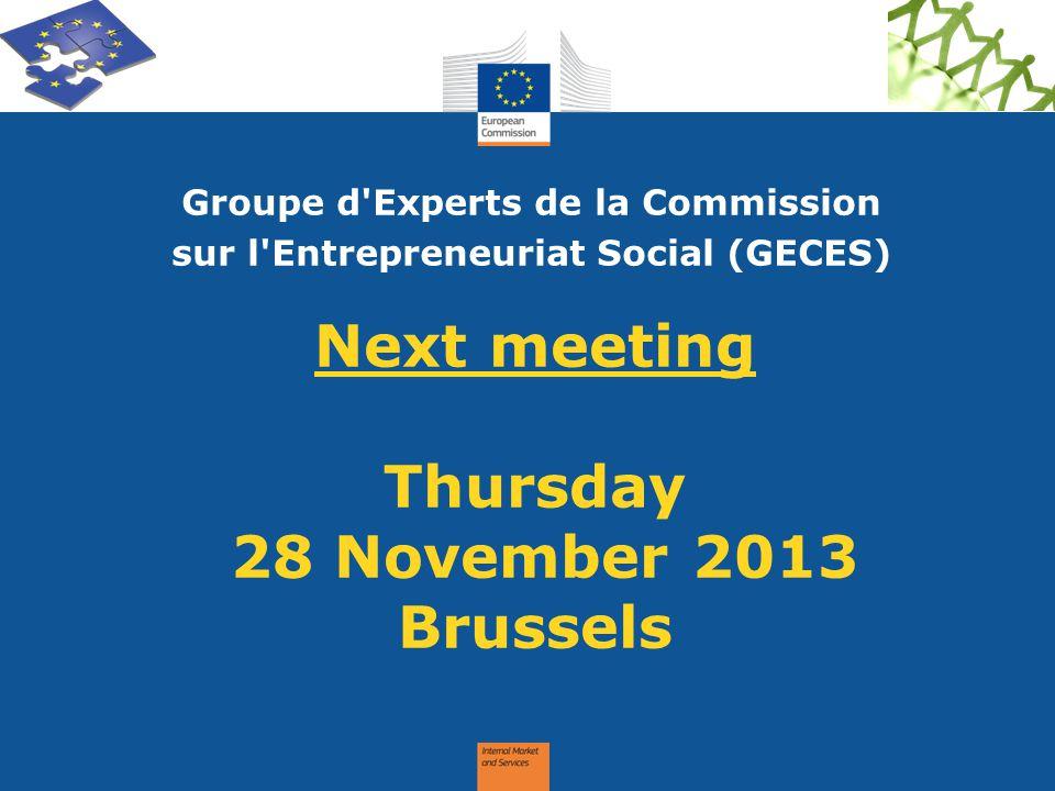 Next meeting Thursday 28 November 2013 Brussels