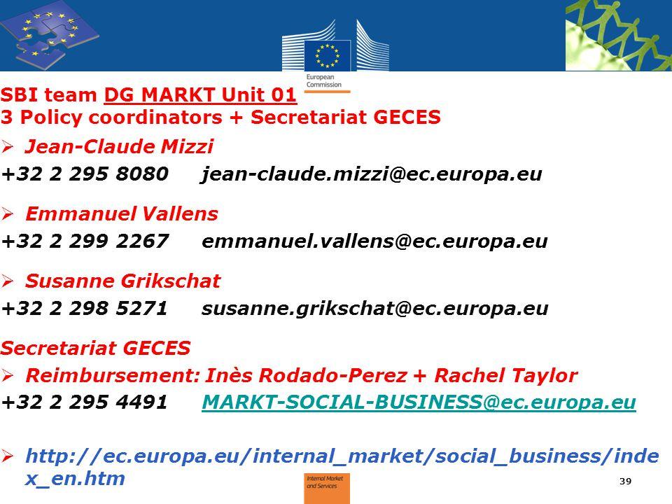 SBI team DG MARKT Unit 01 3 Policy coordinators + Secretariat GECES