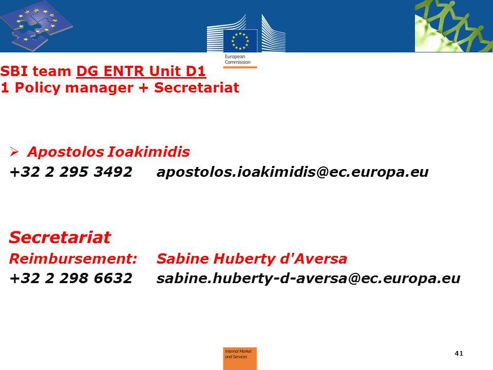 SBI team DG ENTR Unit D1 1 Policy manager + Secretariat