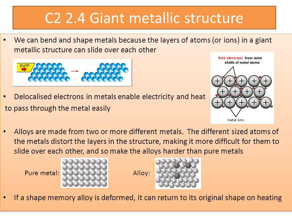 C2 2.4 Giant metallic structure