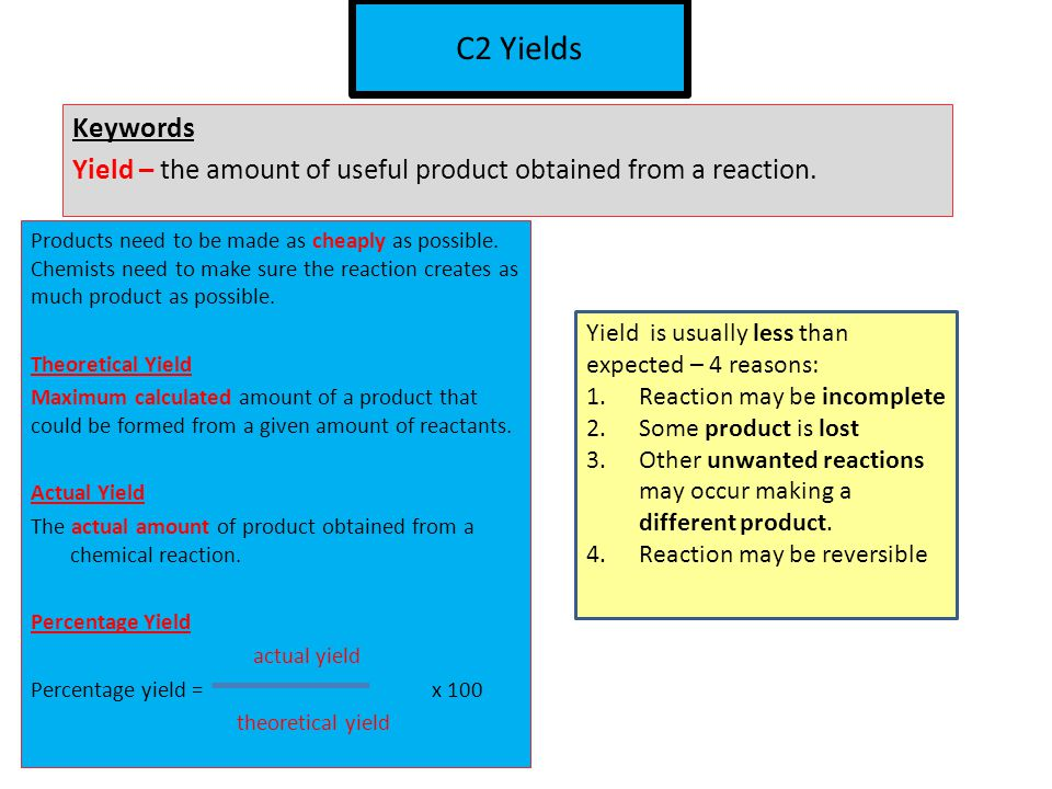 C2 Yields Keywords. Yield – the amount of useful product obtained from a reaction.