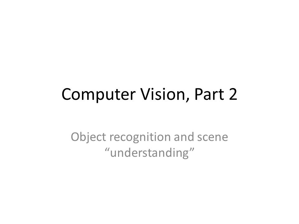Object recognition and scene understanding