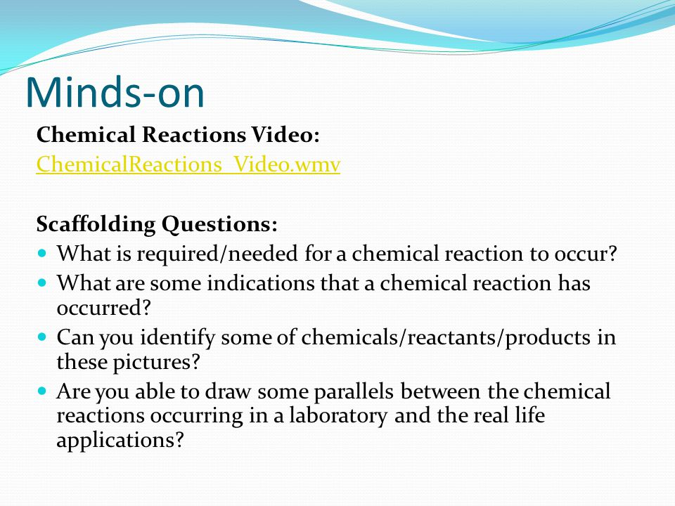 Minds-on Chemical Reactions Video: ChemicalReactions_Video.wmv