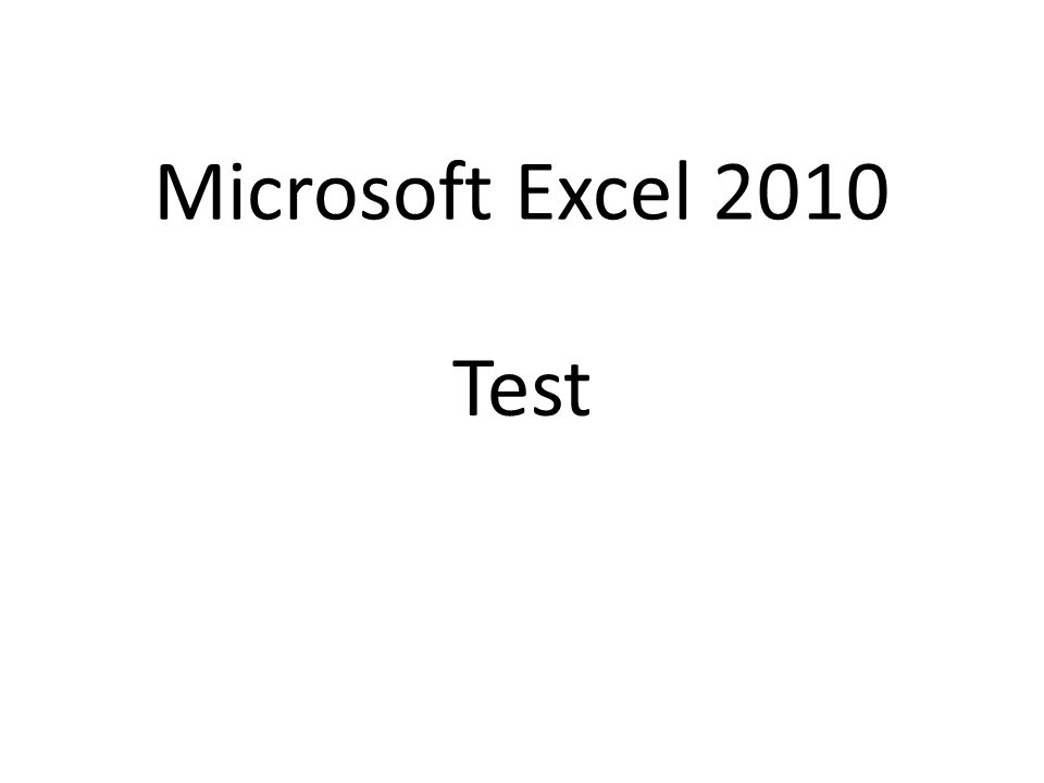 Microsoft Excel 2010 Test