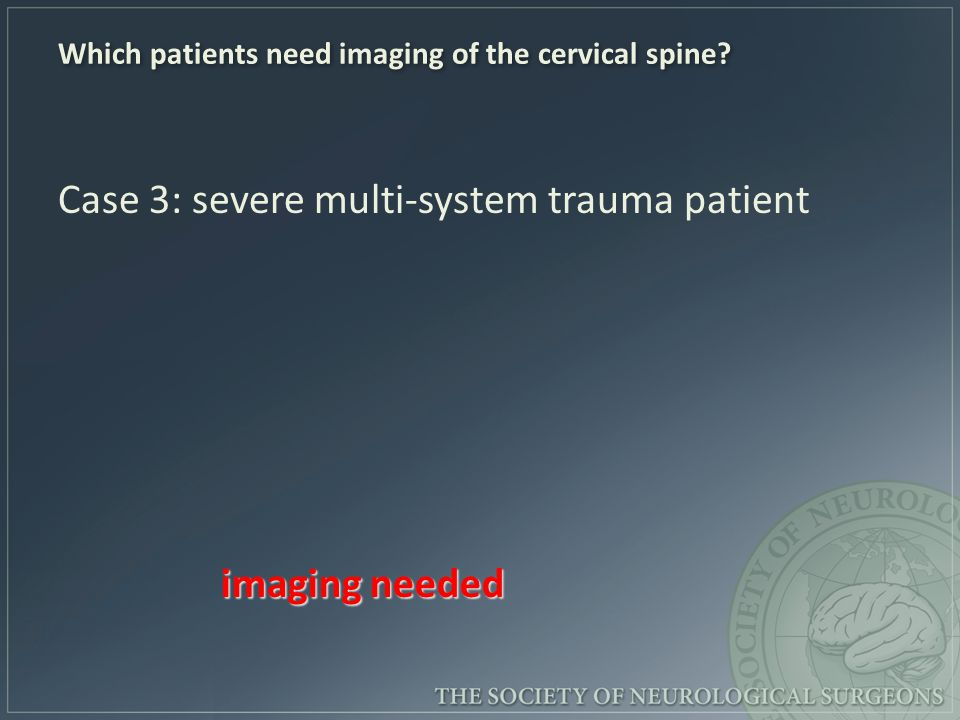 Which patients need imaging of the cervical spine