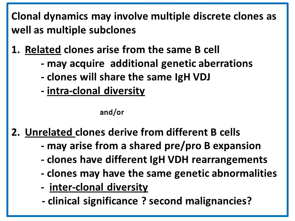 Clonal dynamics may involve multiple discrete clones as well as multiple subclones