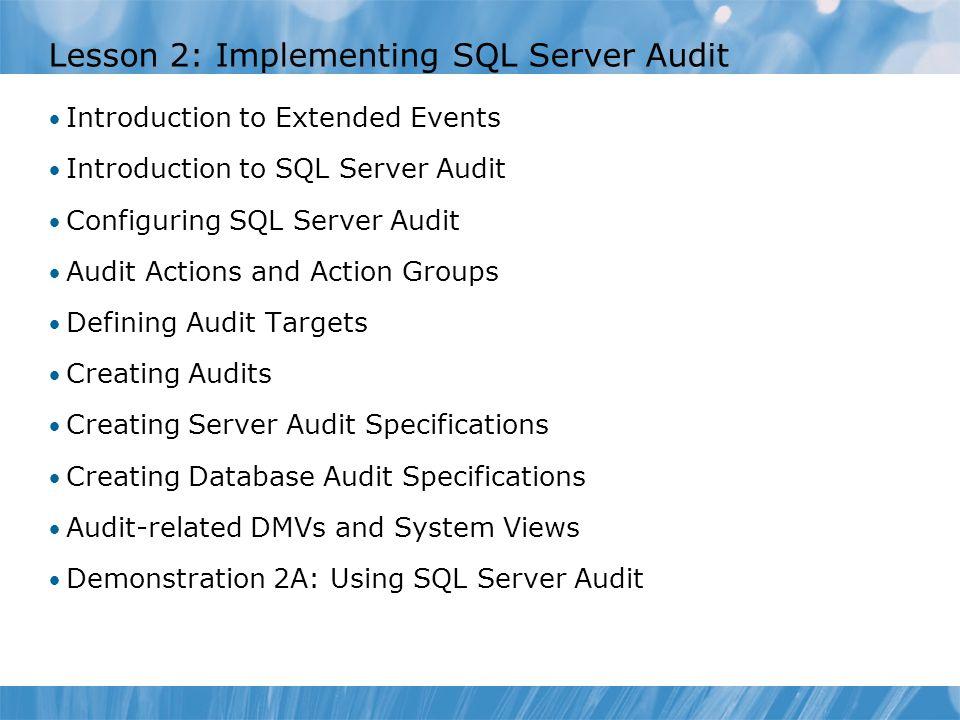 Lesson 2: Implementing SQL Server Audit