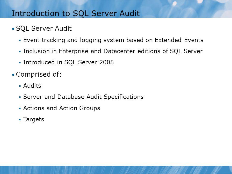 Introduction to SQL Server Audit