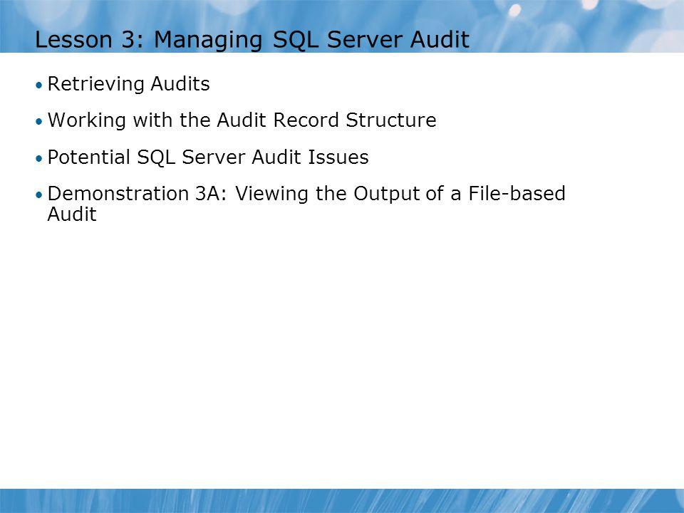Lesson 3: Managing SQL Server Audit