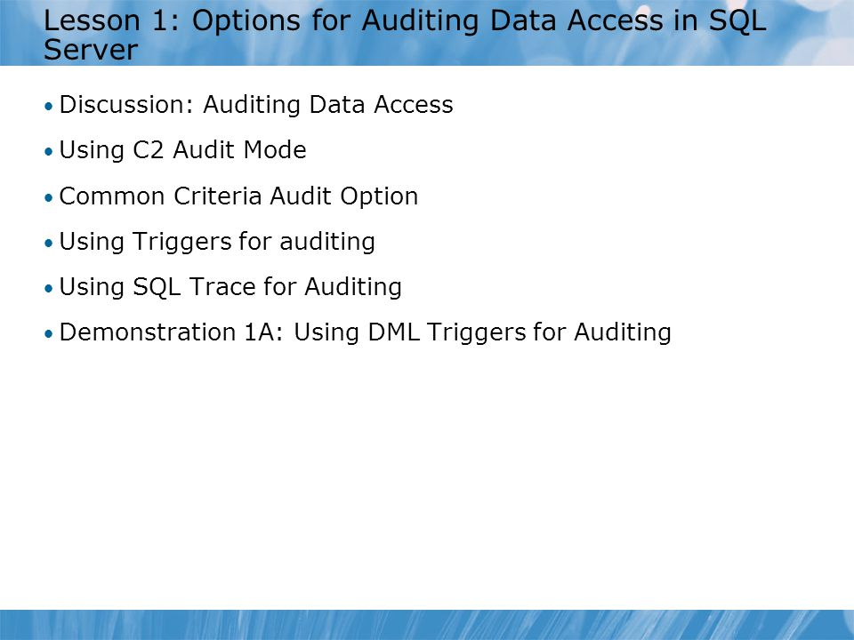 Lesson 1: Options for Auditing Data Access in SQL Server