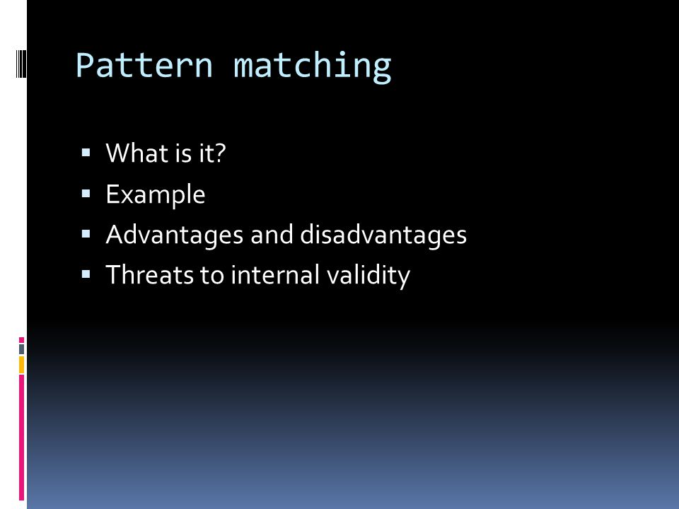 Pattern matching What is it Example Advantages and disadvantages
