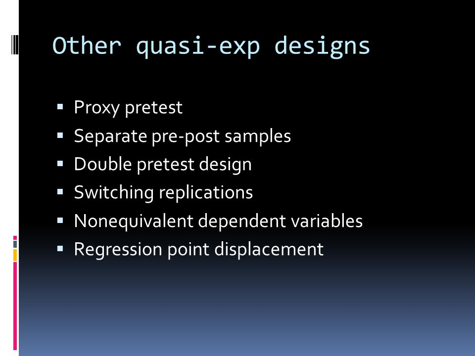Other quasi-exp designs