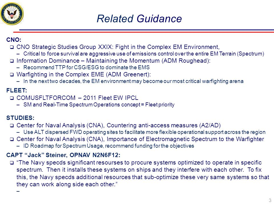 Related Guidance CNO: CNO Strategic Studies Group XXIX: Fight in the Complex EM Environment,