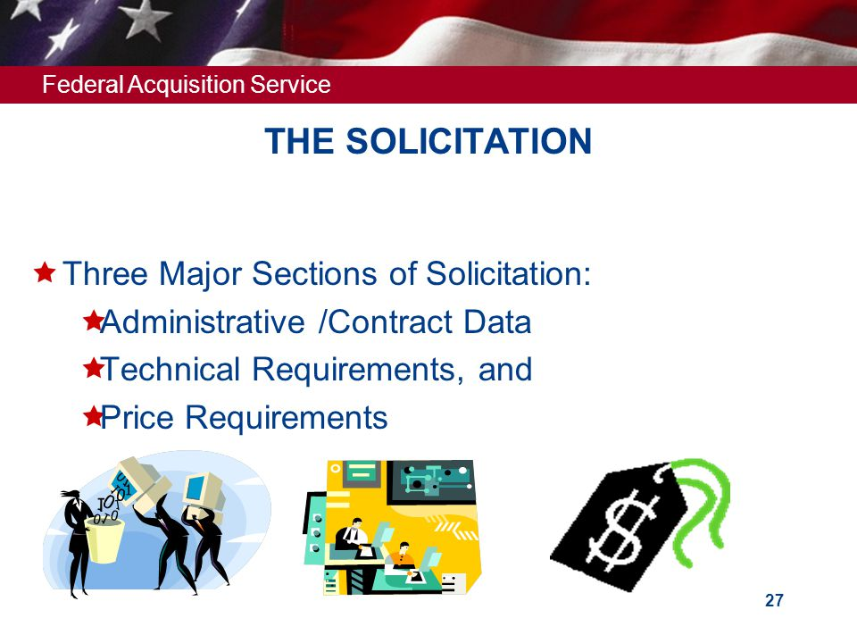 THE SOLICITATION Three Major Sections of Solicitation: