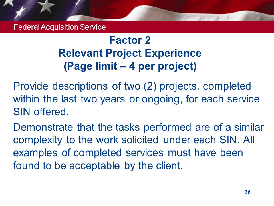 Factor 2 Relevant Project Experience (Page limit – 4 per project)