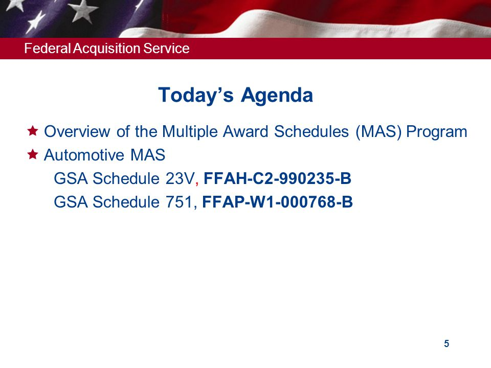 Today's Agenda Overview of the Multiple Award Schedules (MAS) Program