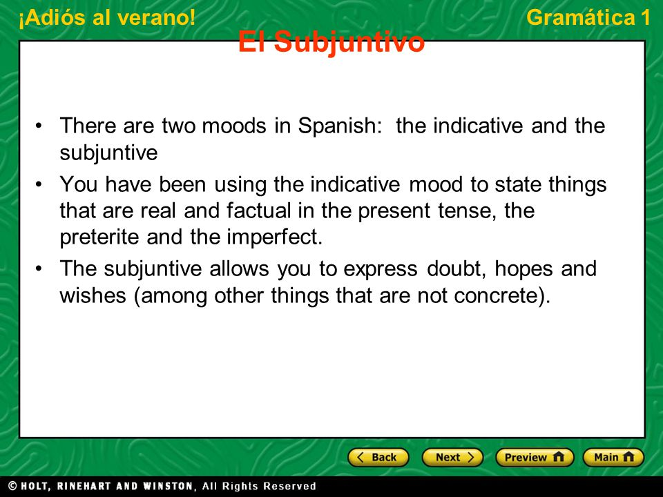 El Subjuntivo There are two moods in Spanish: the indicative and the subjuntive.