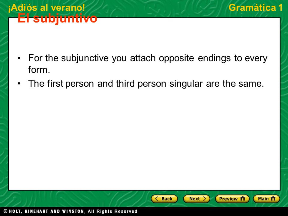 El subjuntivo For the subjunctive you attach opposite endings to every form.