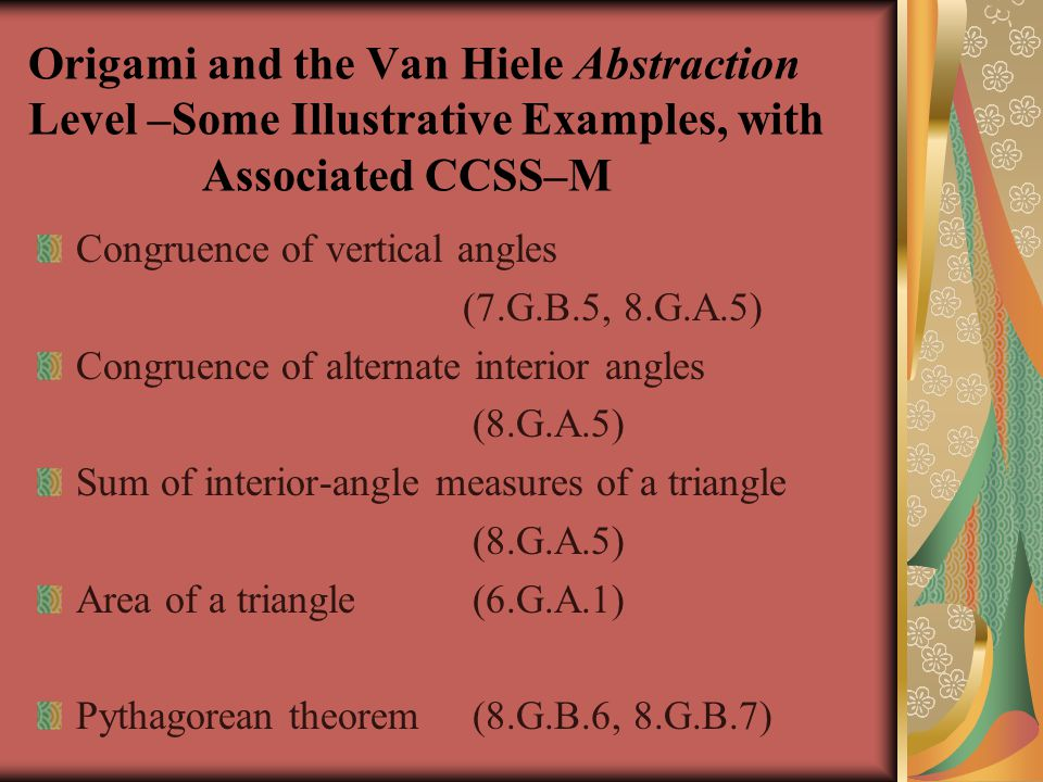 Origami and the Van Hiele Abstraction Level –Some Illustrative Examples, with Associated CCSS–M