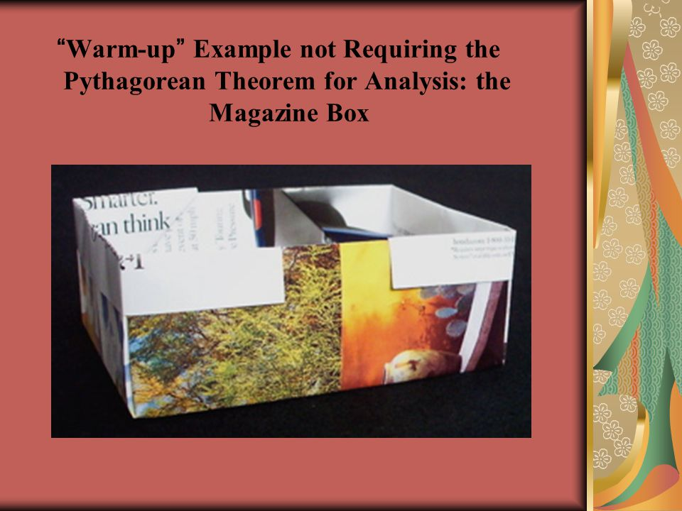 Warm-up Example not Requiring the Pythagorean Theorem for Analysis: the Magazine Box