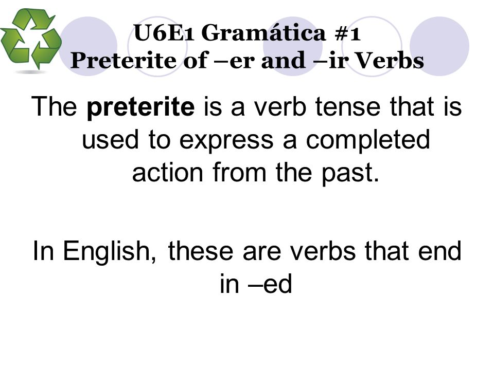 U6E1 Gramática #1 Preterite of –er and –ir Verbs