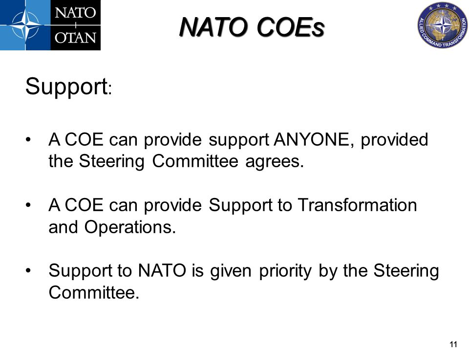Support: A COE can provide support ANYONE, provided the Steering Committee agrees. A COE can provide Support to Transformation and Operations.