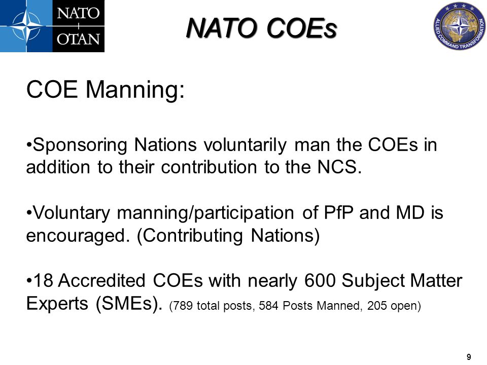 COE Manning: Sponsoring Nations voluntarily man the COEs in addition to their contribution to the NCS.