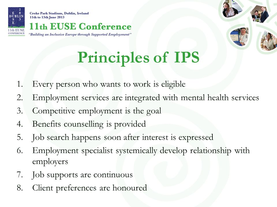Principles of IPS Every person who wants to work is eligible