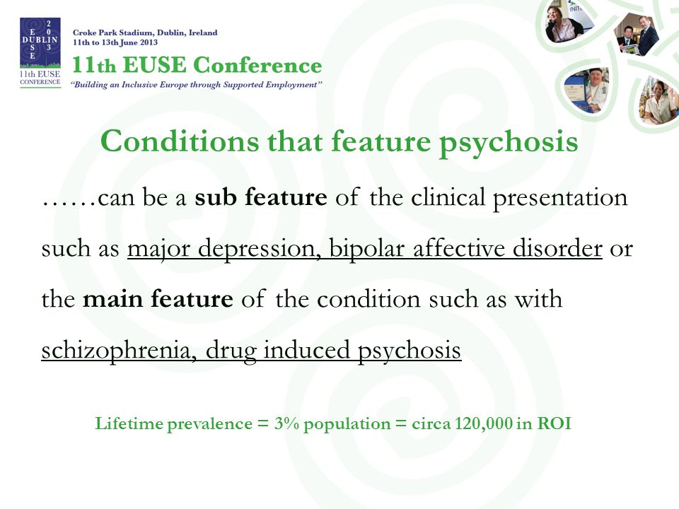 Conditions that feature psychosis