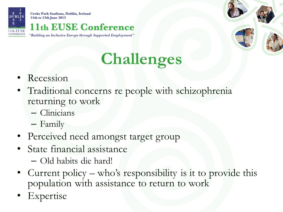 Challenges Recession. Traditional concerns re people with schizophrenia returning to work. Clinicians.