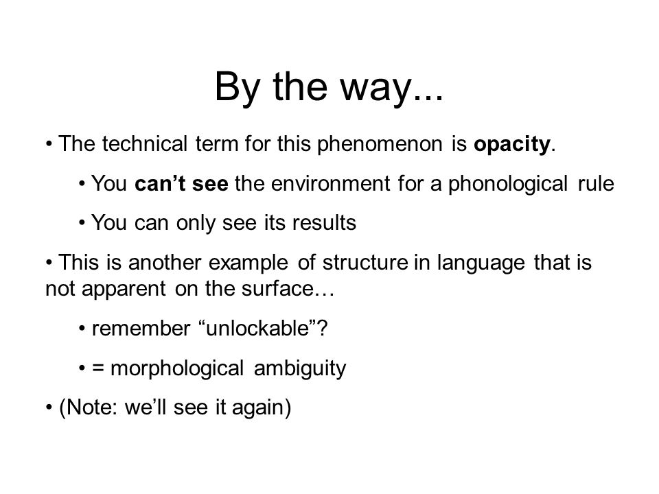 By the way... The technical term for this phenomenon is opacity.