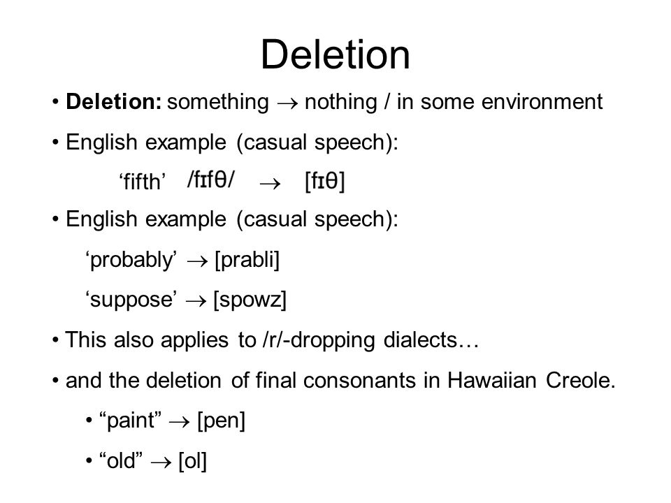 Deletion Deletion: something  nothing / in some environment