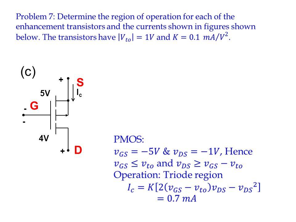 (c) Ic 4V + - 5V S G c D