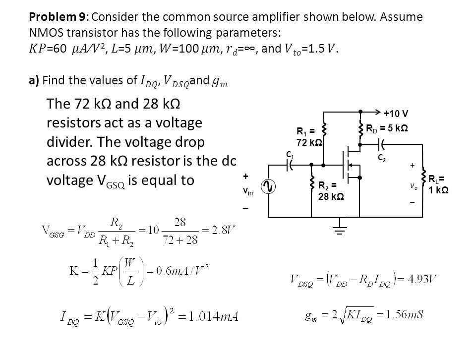 Problem 9: Consider the common source amplifier shown below