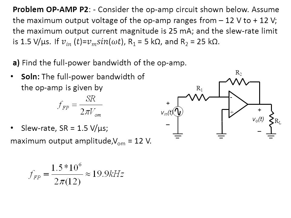 Soln: The full-power bandwidth of the op-amp is given by