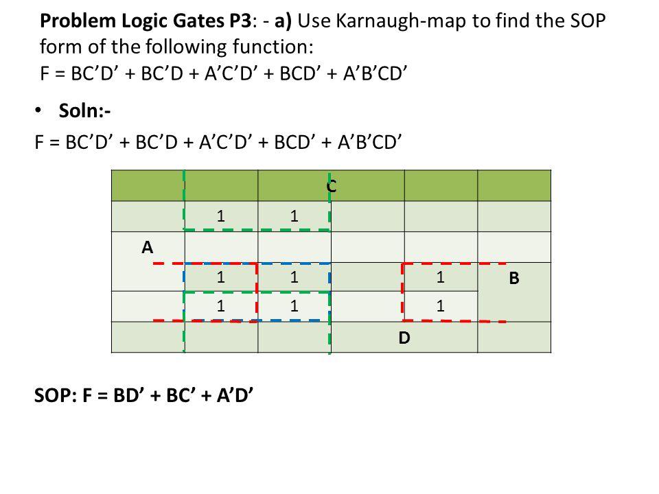 F = BC'D' + BC'D + A'C'D' + BCD' + A'B'CD'