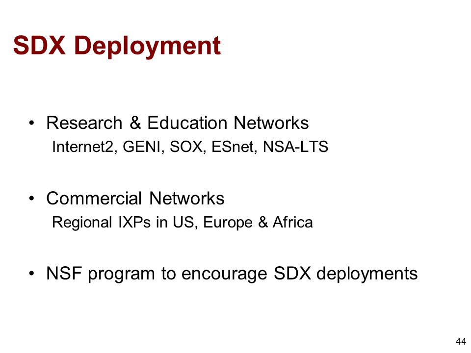 SDX Deployment Research & Education Networks Commercial Networks