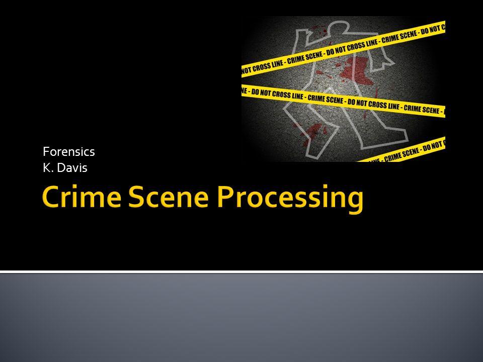 Crime Scene Processing